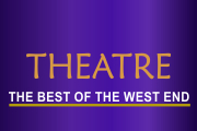 Theatre Tickets London and Special Last Minute Deals